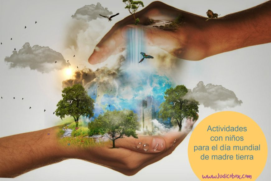 Actividades con niños para el día mundial de madre tierra