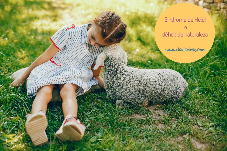 Síndrome de Heidi o déficit de naturaleza